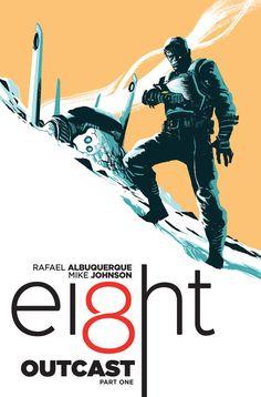 EI8HT #1 cover by Rafael Albuquerque.