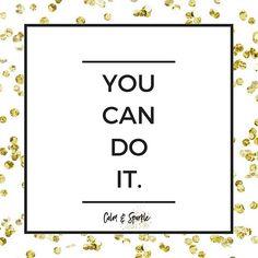 You can do it! ☄ .  .  .  .  #youcandoit #possible #mahdollisuus #keskiviikko #quote #calm #sparkle #calmandsparkle #pystytsiihen #minä #glitteriä