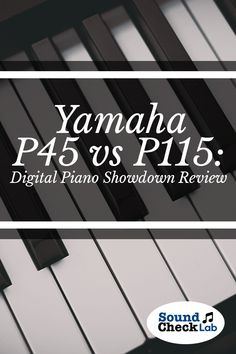 Find out the pros and cons between the Yamaha P45 and the P115 to help find the best digital piano suitable for you.    #soundchecklab #sound #music #yamaha #p45 $p115 #piano #digital #digitalpiano #pros #cons #instrument #review #guide #buy Best Digital Piano, Yamaha Piano, Guitar Reviews, Sound Music, Acoustic Guitar, Musical Instruments, Musicals, Reading, Guitars