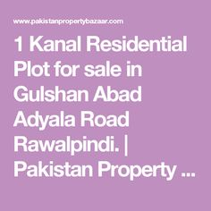 1 Kanal Residential Plot for sale in Gulshan Abad Adyala Road Rawalpindi. | Pakistan Property Real Estate- Sell Buy and Rent Homes Houses Land Zameen Plots - Pakistan Property Bazaar