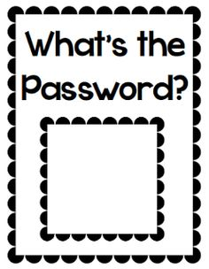 Free Password poster for entering the classroom each morning.  Laminate and write a word, letter or number