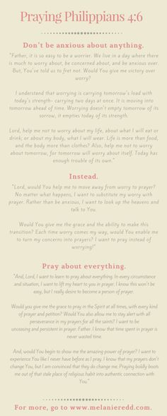 Life is filled with situations that tempt us to worry. And, that's what today's post is are all about - How to make Philippians your personal prayer. Prayers Of Encouragement, Spiritual Encouragement, Biblical Verses, Bible Verses, Scriptures, Cancer Prayer, Todays Verse, Philippians 4 6, Personal Prayer
