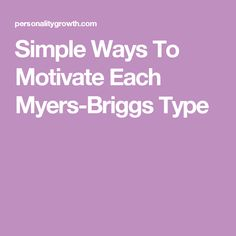 Simple Ways To Motivate Each Myers-Briggs Type