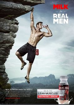 """The stereotype in this ad is that if you don't drink that specific milk, you're not a men. The ism in this ad is sexism because the title of the ad is """"Milk for Real Men."""" The stereotype in this ad is explicit because the title is is in bold which says """"Milk for Real Men"""" and the main person in the ad is so strong he's hang off a cliff with one hand. This image shows ethos because they are trying to convince you that if you drink the milk you would look like the guy in the ad."""