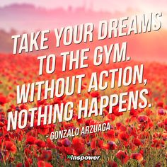 take your dreams to the gym