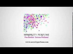 Sorority Perfume - YouTube www.sororityperfume.com