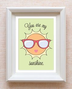 You are my Sunshine - Valentine or Wall Art Downloadable