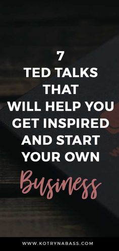 Anytime I feel a bit down and need something to pick me up and get back into that hustling mode- I turn to TED talks. Seriously, there's nothing better than listening to the inspiring stories of people I admire. Let me share some of my favourite ones with you all! Starting A Business, Business Planning, Business Tips, Online Business, Self Development, Personal Development, Self Improvement, Always Learning, Ted Talks