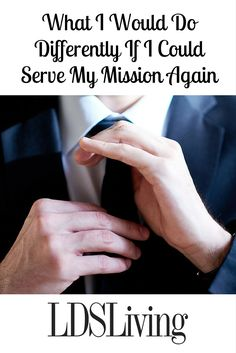 What I Would Do Differently If I Could Serve My Mission Again | LDSLiving.com