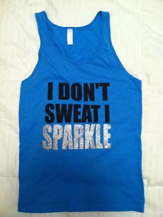 I don't sweat I SPARKLE Women's Fitness Tank by FIT4Uapparel, $24.50