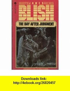 The Day After Judgement (9780380595273) James Blish, David G. Hartwell , ISBN-10: 0380595273  , ISBN-13: 978-0380595273 ,  , tutorials , pdf , ebook , torrent , downloads , rapidshare , filesonic , hotfile , megaupload , fileserve
