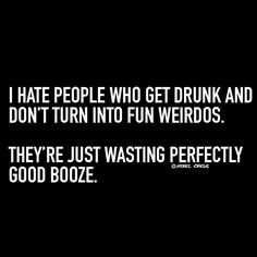 Alcohol won't make you more interesting.