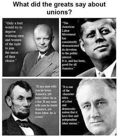 what did the greats say about unions? support good jobs here in the U.S. visit labor411.org