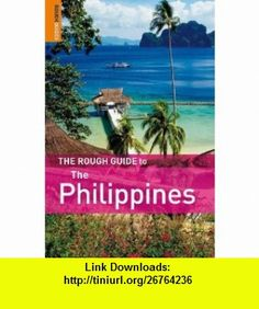 The Rough Guide to the Philippines (Rough Guides) (9781848361492) David Dalton , ISBN-10: 1848361491  , ISBN-13: 978-1848361492 ,  , tutorials , pdf , ebook , torrent , downloads , rapidshare , filesonic , hotfile , megaupload , fileserve