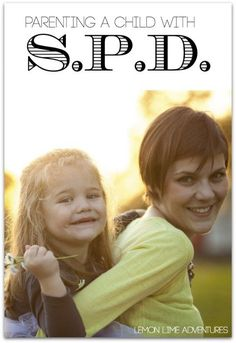 So… Is SPD difficult to deal with – oh yes it is! But in the end, SPD is really just a label to help those with similar quirks. Being a parent of a child with SPD means loving their children with all their heart. I know I do. So True!