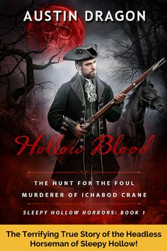 Hollow Blood (Sleepy Hollow Horrors, Book The Hunt For the Foul Murderer of Ichabod Crane by Austin Dragon I Love Books, Great Books, Books To Read, My Books, Book 1, The Book, Terrifying Stories, Legend Of Sleepy Hollow, Horror