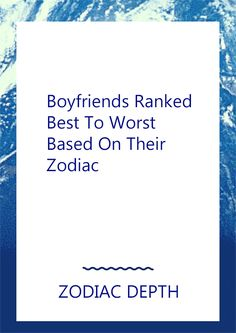 Boyfriends Ranked Best To Worst Based On Their Zodiac #Pisces #zodiac_sign #zodiac #astrology #facts #horoscope #zodiac_sign_facts #zodiacsigns #Zodiac #Zodiacsex #Zodiacsigns #Aries #Taurus #Gemini #Cancer #Leo #Virgo #Libra #Scorpio #Sagittarius #Capricorn #Aquarius #Pisces #zodiacsymbols #Zodiacales #Astrology #Zodiacastology