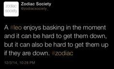Leo zodiac facts Leo enjoys basking in the moment… http://zodiacsociety.tumblr.com