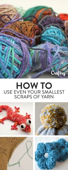 Every scrap of yarn is precious! Instead of throwing away those couple yards of leftover yarn, use them for one of these knitting tasks.