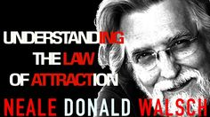 The Law of Attraction Explained Like Never Before by Neale Donald Walsch