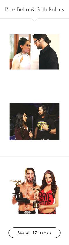 """""""Brie Bella & Seth Rollins"""" by wwetnagirl ❤ liked on Polyvore featuring manip"""