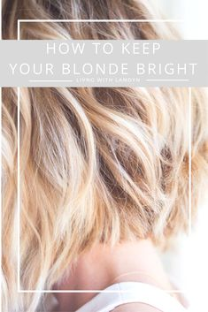 I am sharing all my secrets for how I keep my blonde so bright.