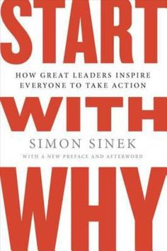 Leadership - Start with Why: How Great Leaders Inspire Everyone to Take Action: Simon Sinek Good Books, Books To Read, My Books, Reading Lists, Book Lists, Reading Books, It Pdf, Personal Development Books, Leadership Development
