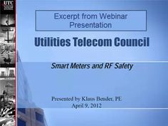 WATCH: This video is a small excerpt from a YouTube video with the following description:  RF Safety of Smart Meters and the Need for Dedicated Spectrum in the Utilities Industry, at https://www.youtube.com/watch?v=t2DU6lw_smA&list=PLabpB-ze0uO-eJstMUVXte6DN2o2H1Xks.  For full context of video clip, please refer to associated blog article at http://smartgridawareness.org/2015/11/06/utilities-need-an-opt-out-strategy/.