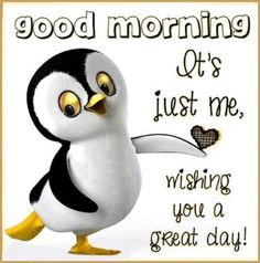 Good Morning, Its Just Me Wishing You A Great Day! morning good morning morning quotes good morning quotes good morning greetings morning Quotes Good Morning, Its Just Me Wishing You A Great Day! Cute Good Morning Quotes, Good Day Quotes, Good Morning Inspirational Quotes, Good Morning Messages, Good Morning Good Night, Good Morning Wishes, Funny Good Morning Images, Happy Wednesday Quotes, Happy Monday