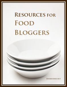 Resources for Food Bloggers #foodblogging #foodphotography