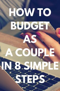 Learn how to budget as a couple in 8 simple steps with this step-by-step budgeting guide for newlyweds today. Budgeting tips, worksheets and apps also included. Re-pin now for later.