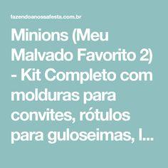 Minions (Meu Malvado Favorito 2) - Kit Completo com molduras para convites, rótulos para guloseimas, lembrancinhas e imagens!