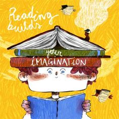 Reading builds your imagination / illustration by Núria Tamarit I Love Books, Books To Read, My Books, School Murals, Book People, Reading Quotes, I Love Reading, Illustrations And Posters, Book Of Life