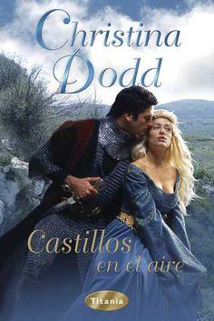 SERIE MEDIEVAL #2 - Castillos en el aire // Christina Dodd // Titania Romántica histórica (Ediciones Urano)