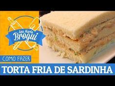 COMO FAZER TORTA FRIA DE SARDINHA   Ana Maria Brogui #216 - YouTube