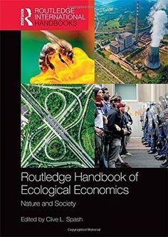 Routledge Handbook of Ecological Economics: Nature and Society (Routledge International Handbooks)