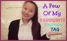A Few Of My Favourite Things TAG   Asia Jade