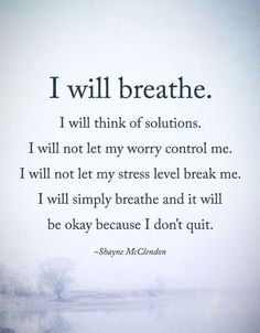 Anxiety can make you feel stuck or afraid. These anxiety quotes remind you to breathe & realize you have the power to move forward, Taking it one step at a time Life Quotes Love, Great Quotes, Quotes To Live By, Me Quotes, Motivational Quotes, Inspirational Quotes, Daily Quotes, Positive Uplifting Quotes, Wisdom Quotes