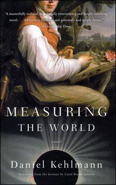 """""""Measuring the World (Die Vermessung der Welt)"""" by Daniel Kehlmann"""