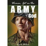 Women, Get in the Army of God (Paperback)By Dawn Wilson