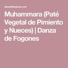 Muhammara (Paté Vegetal de Pimiento y Nueces) | Danza de Fogones