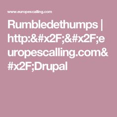 Rumbledethumps | http://europescalling.com/Drupal