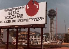 1982 Worlds Fair, Knoxville TN  - we've all become accustomed to the shiny, golden sunsphere being a Knoxville skyline staple...but does anyone remember it being built?  I actually do have some vague memories of seeing this billboard and the related construction growing up in the Knoxville area.