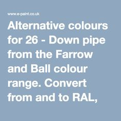 alternative colours for 26 down pipe from the farrow and ball colour range convert