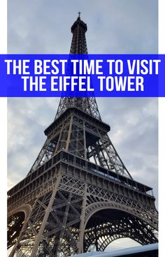 Get the best of both worlds atop the Eiffel Tower in Paris, France by picking the best time to visit.