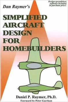 Simplified Aircraft Design for Homebuilders: Daniel P Raymer 2002 Aircraft Structure, Ultralight Plane, Airplane Crafts, Experimental Aircraft, Most Popular Books, Aircraft Design, Science And Nature, Paperback Books, Book Recommendations