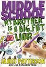 My brother is a big, fat liar by, James Patterson - Georgia Khatchadorian plans to excel at Hills Village Middle School in all the places her troublemaking brother failed.