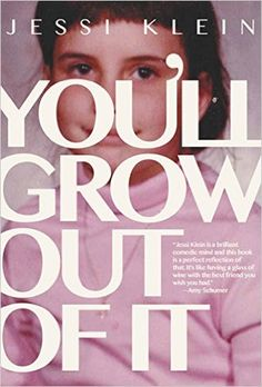 Amazon.com: You'll Grow Out of It eBook: Jessi Klein: Kindle Store