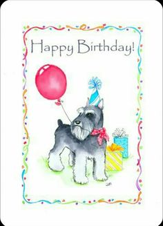 Schnauzer bday- For Betsy and Patrice Happy Birthday Dog, Birthday Cards For Friends, Happy Birthday Greeting Card, Happy Birthday Quotes, Birthday Fun, First Birthday Pictures, Birthday Images, Animal Birthday, Happy Anniversary