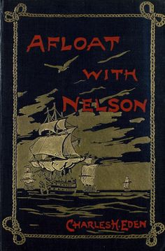 Afloat with Nelson, or, From Nile to Trafalgar  - Front Cover 1